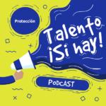 talento si hay podcast